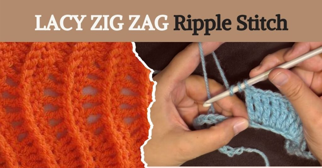 LACY ZIG ZAG Ripple Stitch