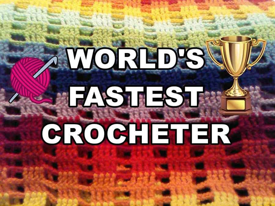 The-Fastest-Crocheter