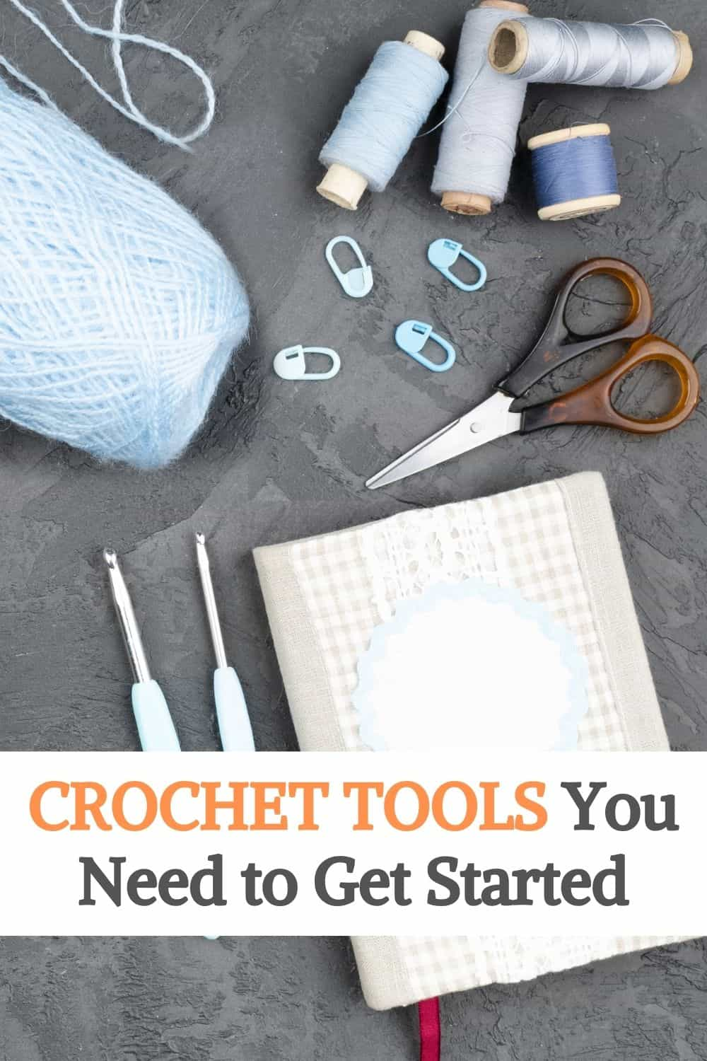 Crochet Tools You Need to Get Started