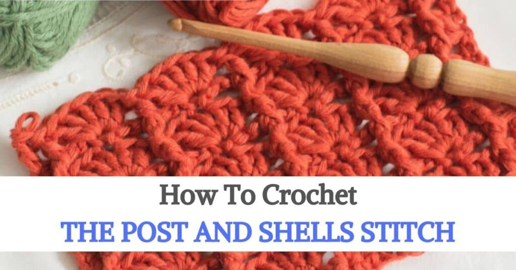 The Post and Shells Stitch