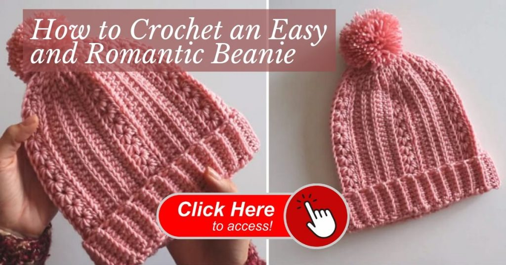 Easy and Romantic Crochet Beanie