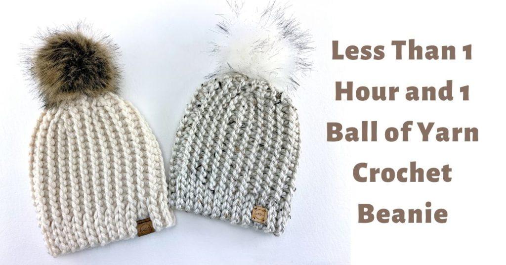 Less Than 1 Hour and 1 Ball of Yarn Crochet Beanie