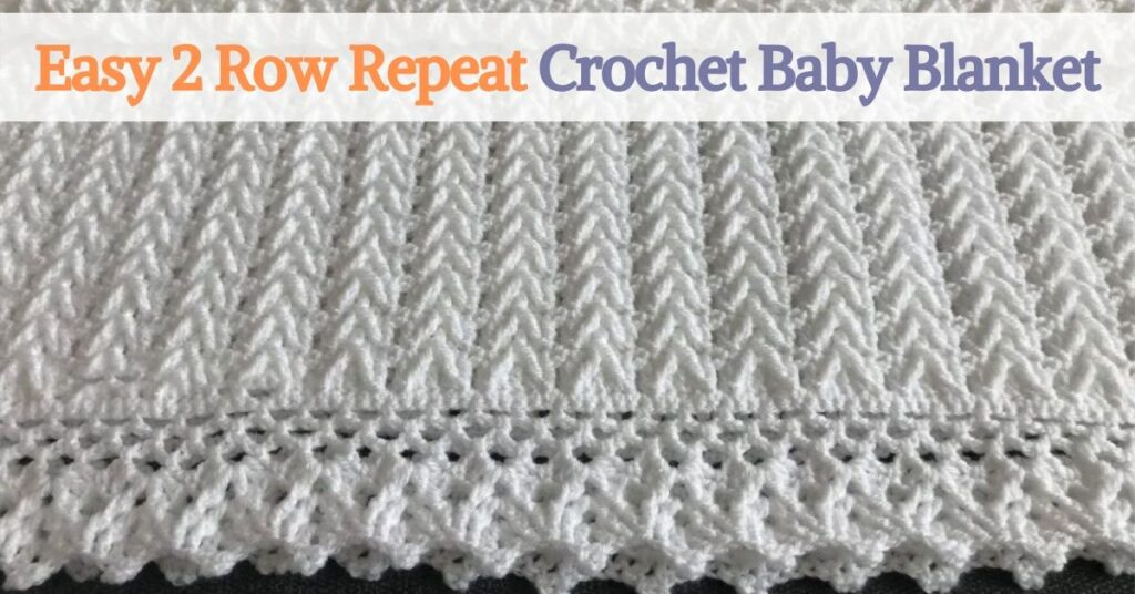 Easy 2 Row Repeat Crochet Baby Blanket