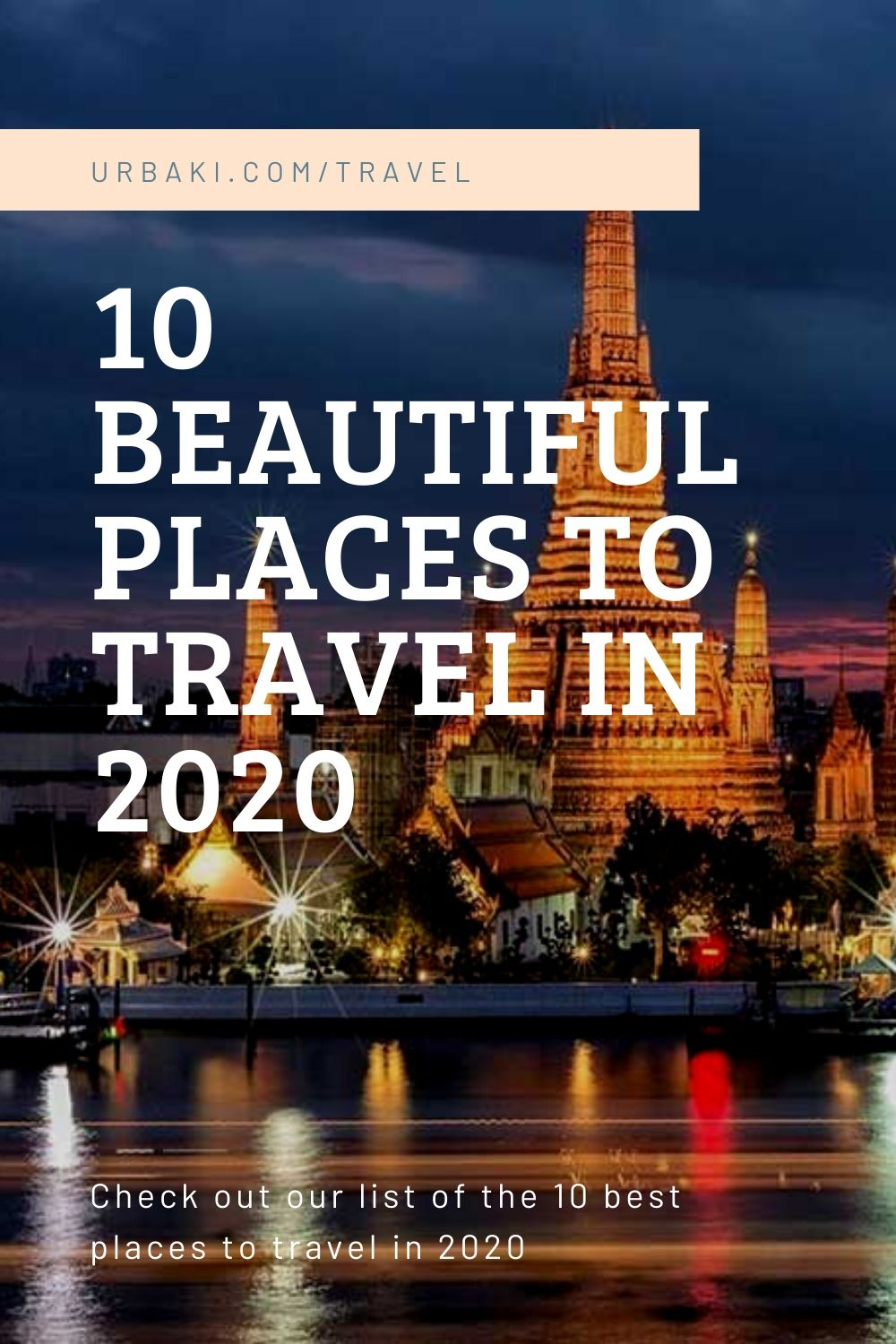 10 Beautiful Places to Travel in 2020