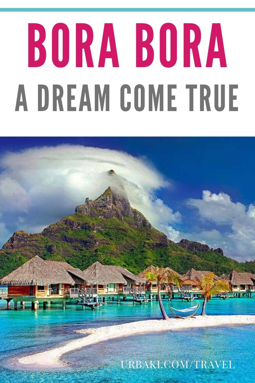 Bora Bora a Dream Come True