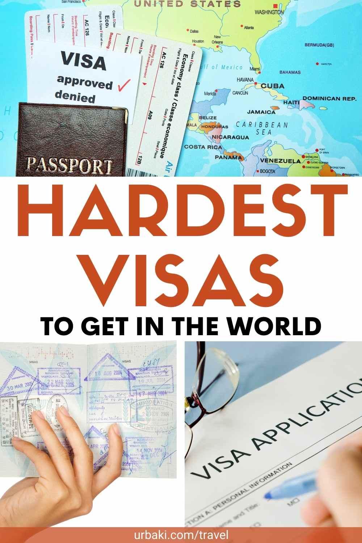 hardest visas